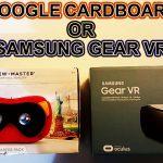 Google Cardboard vs Samsung Gear VR
